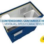 Los contenedores sanitarios e higiénicos: Ventajas, tipos y características