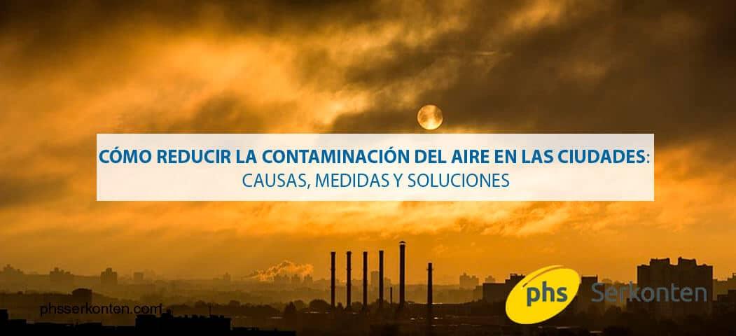 C mo reducir la contaminaci n del aire en las ciudades for Como purificar el aire contaminado