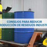 Consejos para reducir la producción de residuos industriales