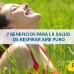 7 Beneficios para la salud de respirar aire puro