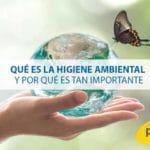 Qué es la higiene ambiental y por qué es tan importante