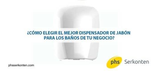 elegir un dispensador de jabón adecuado